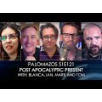 Logo of the podcast Palomazos S1E121 - Post Apocalyptic Present