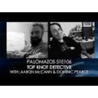 Logo of the podcast Palomazos S1E106 - Top Knot Detective