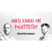 Logo of the podcast Miksi kaikki on poliittista?