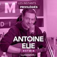 Logo of the podcast ANTOINE ELIE interview dans Les Instants Privilégiés Hotmixradio.