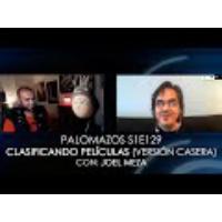 Logo of the podcast Palomazos S1E129 - Clasificando Películas, versión casera (con Joel Meza)