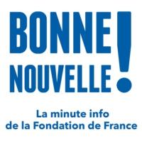 Logo of the podcast Chronique du 18 Novembre 2016 «Bonne nouvelle ! La minute info de la Fondation de France»