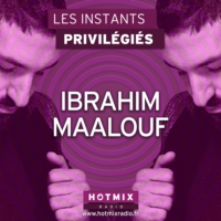 Logo of the podcast IBRAHIM MAALOUF interview dans Les Instants Privilégiés Hotmixradio.