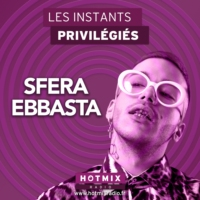 Logo of the podcast SFERA EBBASTA interview dans Les Instants Privilégiés Hotmixradio.