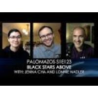 Logo of the podcast Palomazos S1E123 - Black Stars Above (With Jenna Cha and Lonnie Nadler)