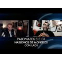 Logo of the podcast Palomazo S1E131 - Hablemos de Moneros (con LAGS)