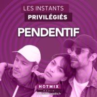 Logo of the podcast PENDENTIF interview dans Les Instants Privilégiés Hotmixradio.
