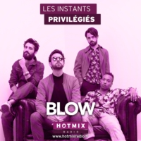 Logo of the podcast BLOW interview dans Les Instants Privilégiés Hotmixradio.