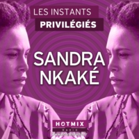 Logo of the podcast SANDRA NKAKE interview dans Les Instants Privilégiés Hotmixradio.