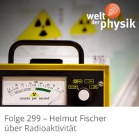Logo of the podcast Folge 299 – Radioaktivität
