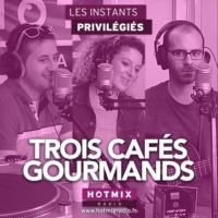 Logo of the podcast TROIS CAFES GOURMANDS interview dans Les Instants Privilégiés Hotmixradio.
