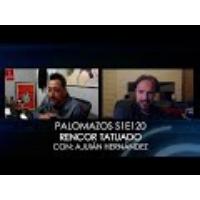 Logo of the podcast Palomazos S1E120 - Rencor Tatuado (con Julián Hernández)