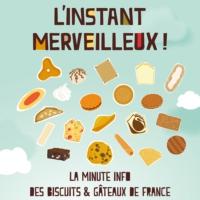 Logo of the podcast Chronique du 7 Octobre 2016 «L'instant merveilleux ! La minute info des Biscuits & Gâteaux»