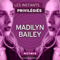 Logo of the podcast MADILYN BAILEY interview dans Les Instants Privilégiés Hotmixradio.