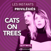 Logo of the podcast CATS ON TREES interview dans Les Instants Privilégiés Hotmixradio.