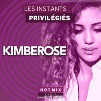 Logo of the podcast KIMBEROSE interview dans Les Instants Privilégiés Hotmixradio.