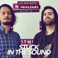 Logo of the podcast STUCK IN THE SOUND interview dans Les Instants Privilégiés Hotmixradio.