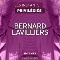 Logo of the podcast BERNARD LAVILLIERS interview dans Les Instants Privilégiés Hotmixradio.