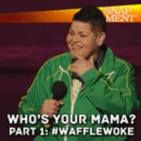 """Logo du podcast Who's Your Mama - Pt 1  """"#Waffle Woke"""""""