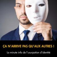 Logo of the podcast Chronique du 27 Octobre 2016 «Ca n'arrive pas qu'aux autres ! La minute info de l'usurpation d'iden…