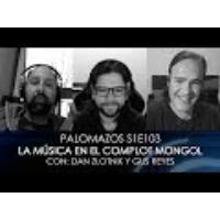 Logo of the podcast Palomazos S1E103 - La Música en el Complot Mongol
