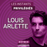 Logo of the podcast LOUIS ARLETTE interview dans Les Instants Privilégiés Hotmixradio.
