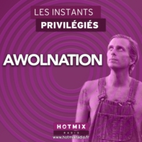 Logo of the podcast AWOLNATION interview dans Les Instants Privilégiés Hotmixradio.