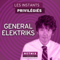 Logo of the podcast GENERAL ELEKTRIKS interview dans Les Instants Privilégiés Hotmixradio.