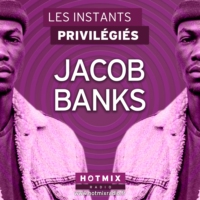 Logo of the podcast JACOB BANKS interview dans Les Instants Privilégiés Hotmixradio.