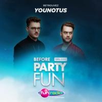 Logo of the podcast Before Party Fun avec Younotus en ITW et en Mix (09/10/19)