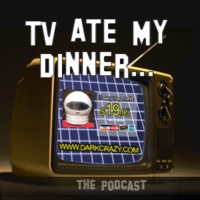 Logo of the podcast TV Ate My Dinner