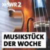 Logo du podcast SWR2 Musikstück der Woche