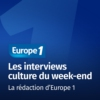 Logo of the podcast Les interviews culture du week-end - Europe 1