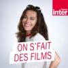 Logo du podcast France Inter - On s'fait des films