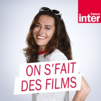 Logo du podcast France Inter - On s'fait des films