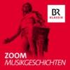 Logo of the podcast Zoom - Musikgeschichte, und was sonst geschah