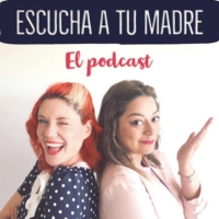 Logo of the podcast Escucha a tu Madre