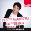 Logo du podcast France Inter - C'est pour aujourdhui ou pour demain