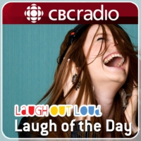Logo of the podcast CBC Radio - Laugh Out Loud's Laugh of the Day from CBC Radio