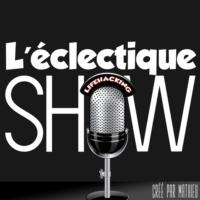 Logo du podcast L'éclectique SHOW