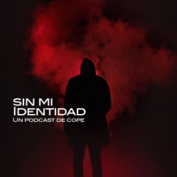 Logo of the podcast Sin mi identidad - COPE