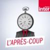 Logo du podcast France Inter - L'Après-coup