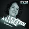 Logo of the podcast Radio Nova - Lettre à Élodie