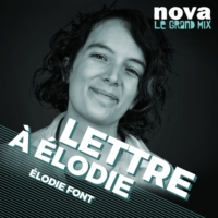 Logo of the podcast Radio Nova - Lettre à Élodie
