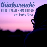 Logo of the podcast ThinkWasabi: Pilota tu Vida de Forma Diferente