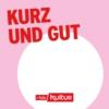 Logo of the podcast Kurz und gut | rbbKultur