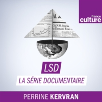 Logo du podcast LSD, La série documentaire