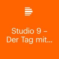 Logo of the podcast Studio 9 - Der Tag mit ... - Deutschlandfunk Kultur
