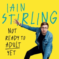 Logo of the podcast Iain Stirling - Not Ready to Adult Yet
