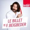 Logo of the podcast Le billet de Frederic Beigbeder